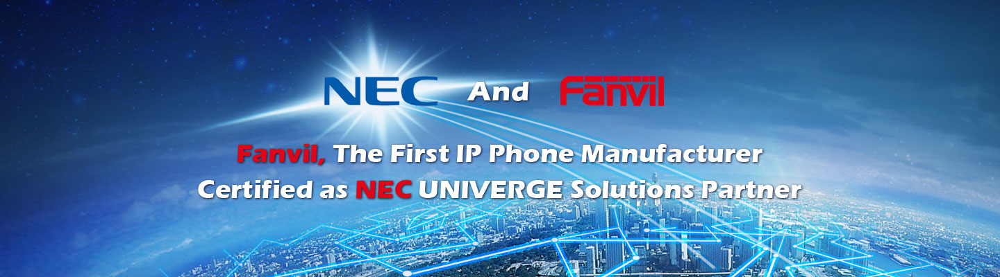 Fanvil, the 1st IP Phone Manufacturer Certified as NEC UNIVERGE Solutions Partner