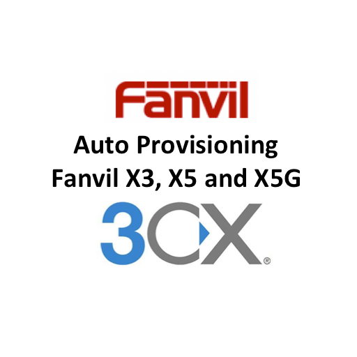 Auto Provisioning Fanvil X3, X5 and X5G IP Phones for 3CX Phone