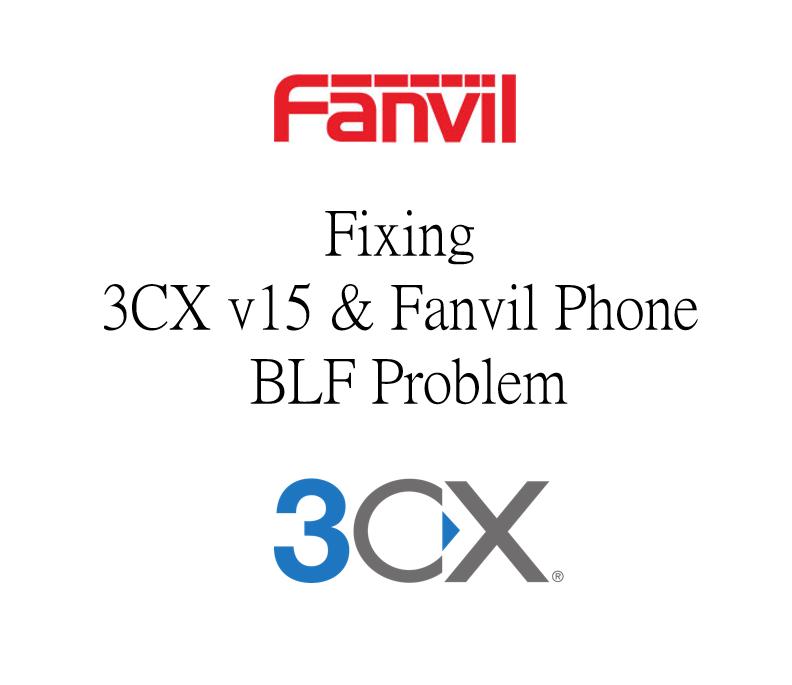 Fixing 3CX v15 & Fanvil Phone BLF Problem